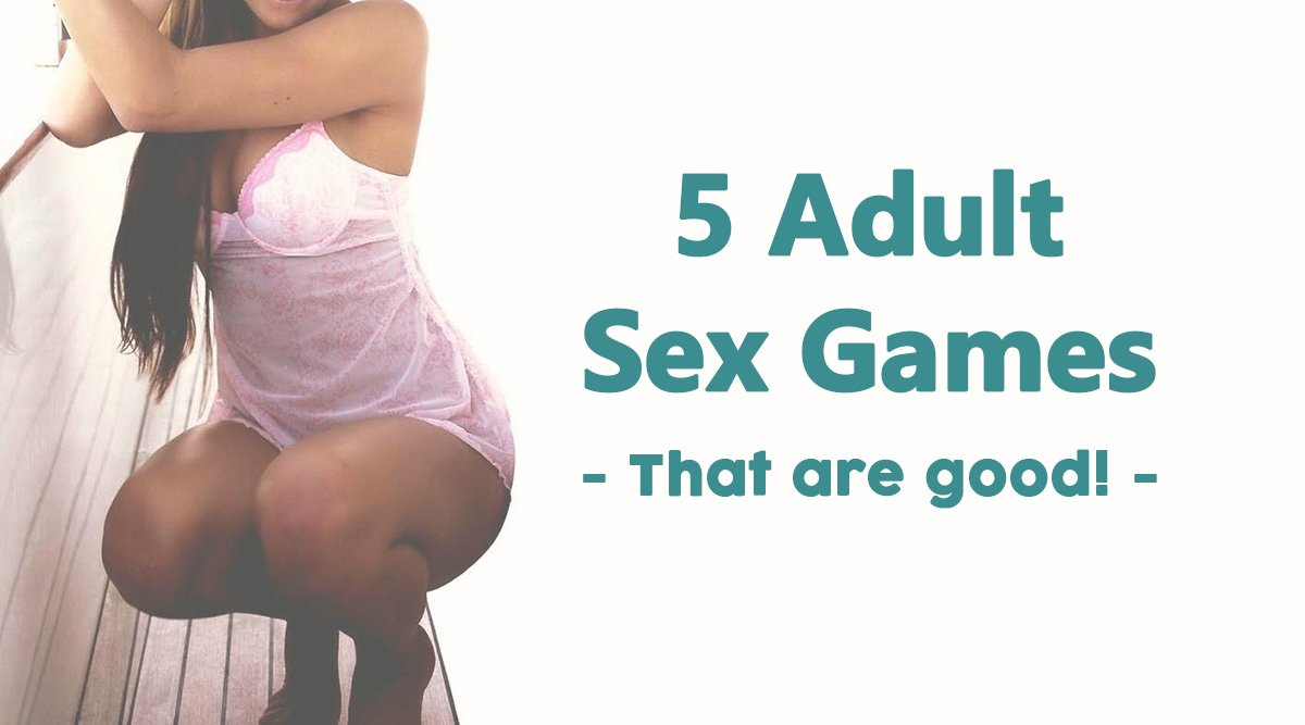 5 Adult Sex Games (That Are Good)